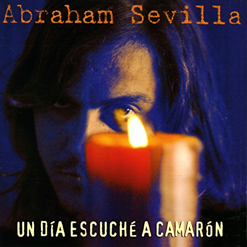 Un Dia Escuché a Camarón (Guitarra Raimundo Amador)