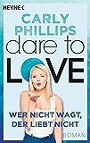 Wer nicht wagt, der liebt nicht: Dare to Love 1 - Roman