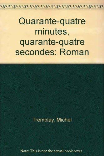 Quarante-quatre minutes, quarante-quatre secondes: Roman