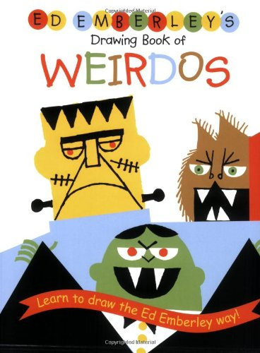 Ed Emberley's Drawing Book of Weirdos: (E) (Ed Emberley Drawing Books)