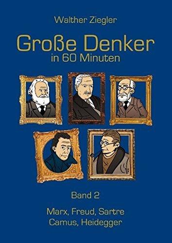 Große Denker in 60 Minuten - Band 2: Marx, Freud, Sartre, Camus, Heidegger by Walther Ziegler (2015-07-08)