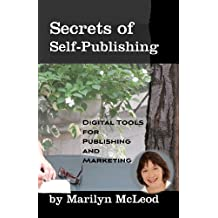 Secrets of Self-Publishing: Digital Tools for Publishing and Marketing (English Edition)