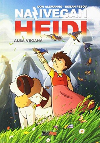 Alba vegana. NaziVegan Heidi: 1 Alba vegana. NaziVegan Heidi: 1 519gp6VmgdL