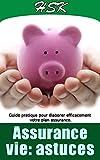 Telecharger Livres ASSURANCE VIE ASTUCES Guides pratiques pour elaborer efficacement votre plan assurance A SAVOIR AVANT TOUTE ASSURANCE t 4 (PDF,EPUB,MOBI) gratuits en Francaise