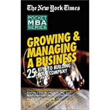 Growing & Managing a Business: 25 Keys to Building Your Company (New York Times Pocket MBA (Audio)) by Kathleen Allen (2003-04-02)