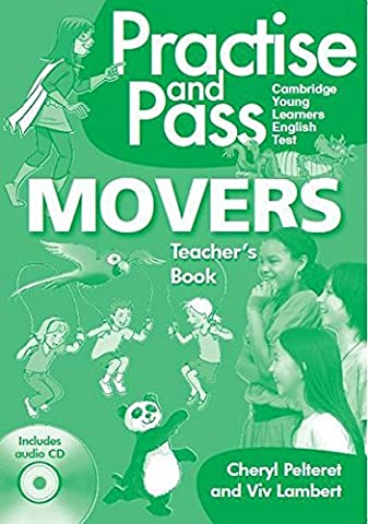 Practice and Pass Cambridge Young Learners English Test. Movers. Teacher