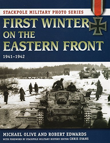 First Winter on the Eastern Front (Stackpole Military Photo Series) by Michael Olive (2013-06-15)