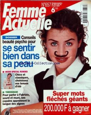FEMME ACTUELLE [No 657] du 28/04/1997 - CONSEILS BEAUTE PSYCHO POUR SE SENTIR BIEN DANS SA PEAU - MODE SPECIAL RONDES - POUR PARLER A FABRIZIO - SOURD ET MUET - SES COPAINS APPRENNENT LA LANGUE DES SIGNES