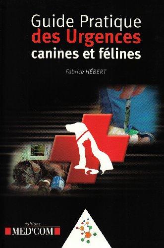 Guide pratique des urgences canines et félines par Fabrice Hébert
