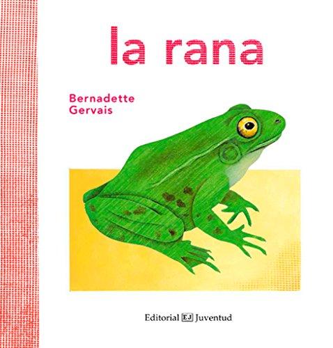 La rana (Conocer y comprender) por Bernadette Gervais