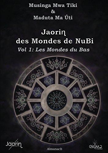 Jaorin Des Mondes de Nubi: Volume 1: Les Mondes Du Bas par Musinga Mwa Tiki