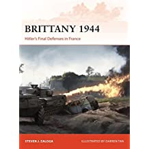 Brittany 1944: Hitler's Final Defenses in France (Campaign, Band 320)