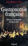 Gastronomie française : Histoire et géographie d'une passion (Nouvelles Etudes Historiques)