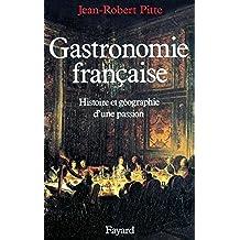 Gastronomie française : Histoire et géographie d'une passion (Nouvelles Etudes Historiques) (French Edition)