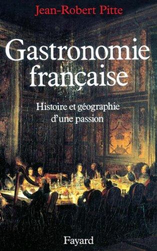 En ligne Gastronomie française : Histoire et géographie d'une passion (Nouvelles Etudes Historiques) pdf, epub
