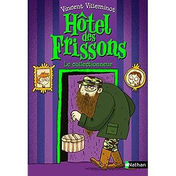 Hôtel des frissons - Le collectionneur - roman poche dès 8 ans (1)