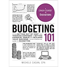 Budgeting 101: From Getting Out of Debt and Tracking Expenses to Setting Financial Goals and Building Your Savings, Your Essential Guide to Budgeting (Adams 101) (English Edition)