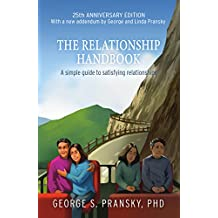 The Relationship Handbook: A Simple Guide to Satisfying Relationships - Anniversary Edition (English Edition)