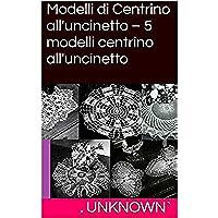 Modelli di Centrino all'uncinetto – 5 modelli centrino all'uncinetto