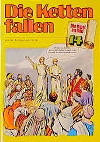 Die Ketten fallen: Von den Anfängen der Kirche (Die Bibel im Bild)