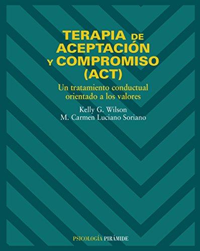 Terapia de aceptación y compromiso (ACT) (Psicología) (Spanish Edition)