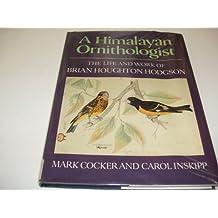 A Himalayan Ornithologist: Life and Work of Brian Houghton Hodgson