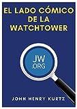 El lado cómico de la Watchtower (Spanish Edition)