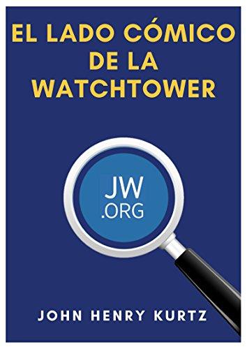 El lado cómico de la Watchtower por John Henry Kurtz