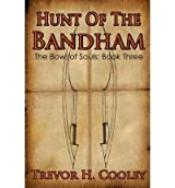 Cooley, Trevor H [ Hunt of the Bandham: The Bowl of Souls: Book Three ] [ HUNT OF THE BANDHAM: THE BOWL OF SOULS: BOOK THREE ] Sep - 2012 { Paperback }