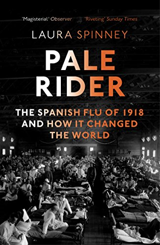 Pale Rider: The Spanish Flu of 1918 and How it Changed the World (English Edition) par Laura Spinney