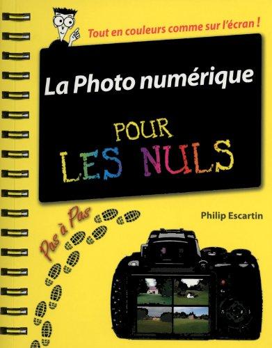 Photographie numrique Pas  pas pour les Nuls