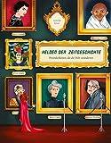 Helden der Zeitgeschichte: Persönlichkeiten, die die Welt veränderten