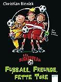 Fußball, Freunde, fette Tore: Das Kickerteam - Christian Bieniek