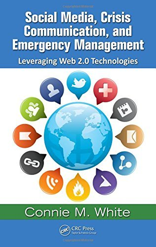 Social Media, Crisis Communication, and Emergency Management: Leveraging Web 2.0 Technologies by Connie M. White (2011-09-20) par Connie M. White