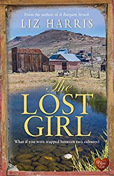 The Lost Girl (Choc Lit) (The Heart of the West Book 3) by [Harris, Liz]