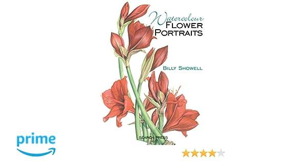 Watercolour Flower Portraits: Amazon.de: Billy Showell ...