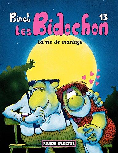 Les Bidochon (Tome 13) - La vie de mariage par Christian Binet