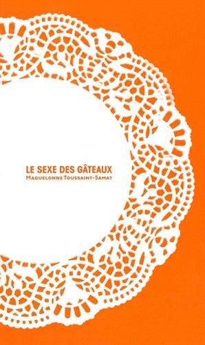 Le sexe de gâteaux par Maguelonne Toussaint-Samat