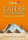 L'Atlas des civilisations : 200 cartes, tous les chiffres
