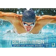 Schwimmen: Sport auf blauen Bahnen (Wandkalender 2018 DIN A4 quer): Das Wasser ist klar, die Bahnen sind frei: Wettkampf im Hallenbad (Monatskalender, 14 Seiten ) (CALVENDO Sport)