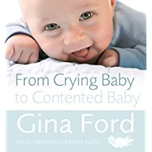 From Crying Baby to Contented Baby by Gina Ford (2010-04-12)