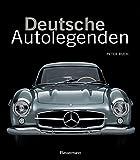 Deutsche Autolegenden: Die schönsten Oldtimer, Youngtimer und moderne Traumwagen - Von Adler Diplomat bis Zeppelin Maybach - Peter Ruch