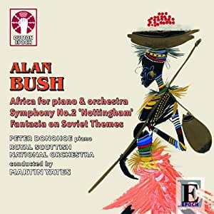 Alan Bush Africa Piano Concerto & Symphony no.2