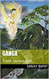 Ganga: Truth Unrevealed...