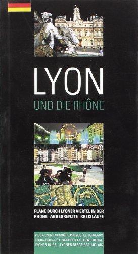 Lyon und die Rhône : Edition en langue allemande