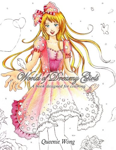 World of Dreamy Girls - A book designed for coloring: World of Dreamy Girls - A book designed for coloring, coloring book of female character designs in fantastic world, fashion stylish beauty