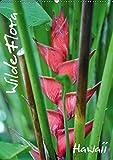 Wilde Flora - Hawaii (Wandkalender 2019 DIN A2 hoch): 13 Beispiele für den Artenreichtum der Flora auf Hawaii (Monatskalender, 14 Seiten ) (CALVENDO Natur)
