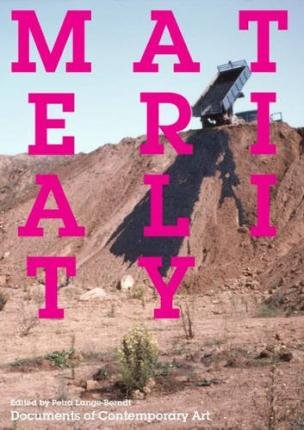 By Petra Lange-Berndt ( Author ) [ Materiality Whitechapel: Documents of Contemporary Art By Sep-2015 Paperback