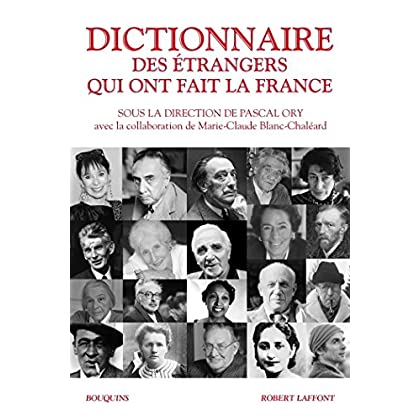 Dictionnaire des étrangers qui ont fait la France (Bouquins)