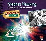 Abenteuer & Wissen: Stephen Hawking: Der Superstar des Universums